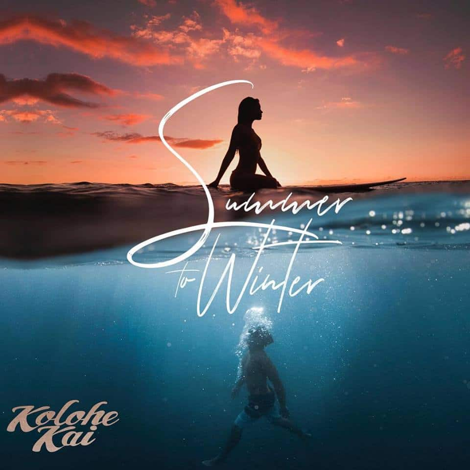 Kolohe Kai - Summer to Winter Cover